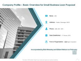 Company Profile Basic Overview For Small Business Loan Proposal Ppt Presentation Files