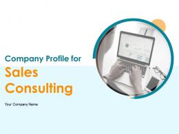Company Profile For Sales Consulting Powerpoint Presentation Slides