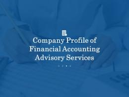 Company Profile Of Financial Accounting Advisory Services Powerpoint Presentation Slides