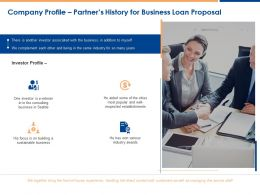 Company Profile Partner History For Business Loan Proposal Ppt Presentation Examples