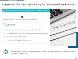 Company Profile Partners History For Commercial Loan Proposal Ppt Powerpoint Presentation
