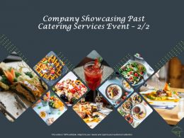 Company Showcasing Past Catering Services Event Catering Ppt Powerpoint Presentation Inspiration Structure