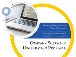 Company Software Upgradation Proposal Powerpoint Presentation Slides