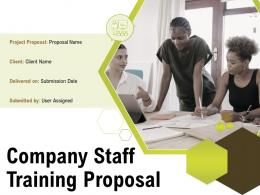 Company Staff Training Proposal Powerpoint Presentation Slides