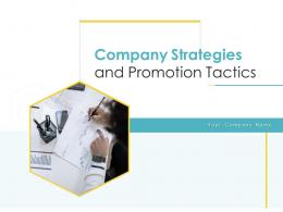 Company Strategies And Promotion Tactics Powerpoint Presentation Slides