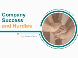 Company Success And Hurdles Powerpoint Presentation Slides