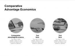 Comparative Advantage Economics Ppt Powerpoint Presentation Outline Portfolio Cpb
