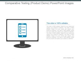 Comparative Testing Product Demo Powerpoint Images