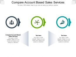 Compare Account Based Sales Services Ppt Powerpoint Presentation Professional Graphics Cpb