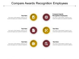 Compare Awards Recognition Employees Ppt Presentation Outline Icon Cpb