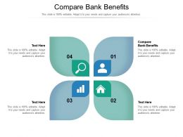 Compare Bank Benefits Ppt Powerpoint Presentation File Topics Cpb