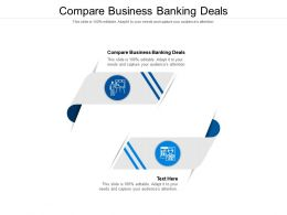 Compare Business Banking Deals Ppt Powerpoint Presentation Outline Examples Cpb