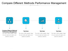 Compare Different Methods Performance Management Ppt Powerpoint Slides Cpb