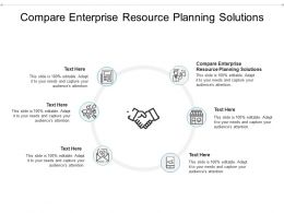 Compare Enterprise Resource Planning Solutions Ppt Powerpoint Presentation Infographic Cpb