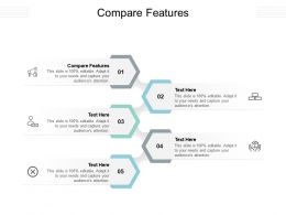 Compare Features Ppt Powerpoint Presentation Show Pictures Cpb