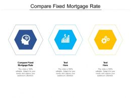 Compare Fixed Mortgage Rate Ppt Powerpoint Presentation Styles Deck Cpb