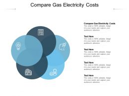 Compare Gas Electricity Costs Ppt Powerpoint Presentation Professional Show Cpb