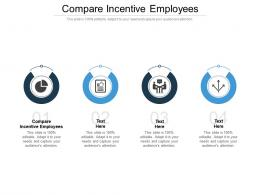 Compare Incentive Employees Ppt Powerpoint Presentation Show Introduction Cpb