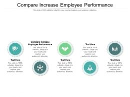 Compare Increase Employee Performance Ppt Powerpoint Presentation Summary Background Image Cpb