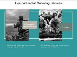 Compare Intent Marketing Services Ppt Powerpoint Presentation File Icons Cpb