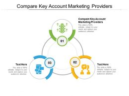 Compare Key Account Marketing Providers Ppt Powerpoint Presentation Gallery Background Image Cpb