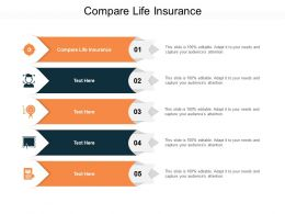 Compare Life Insurance Ppt Powerpoint Presentation Professional Graphic Tips Cpb