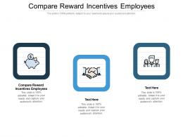 Compare Reward Incentives Employees Ppt Powerpoint Presentation Slides Rules Cpb