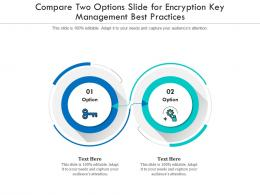 Compare Two Options Slide For Encryption Key Management Best Practices Infographic Template