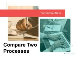 Compare Two Processes Business Effective Management Criteria Service Analysis