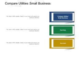 Compare Utilities Small Business Ppt Powerpoint Presentation File Aids Cpb