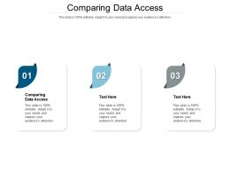 Comparing Data Access Ppt Powerpoint Presentation Slides Visual Aids Cpb