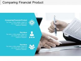 Comparing Financial Product Ppt Powerpoint Presentation Outline Deck Cpb