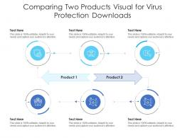 Comparing Two Products Visual For Virus Protection Downloads Infographic Template