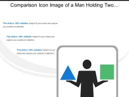 Comparison Icon Image Of A Man Holding Two Different Shapes