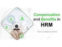 Compensation And Benefits In Hrm Powerpoint Presentation Slides