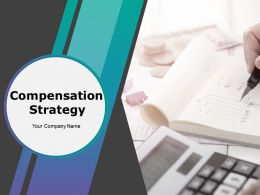 Compensation Strategy Powerpoint Presentation Slides