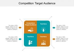 Competition Target Audience Ppt Powerpoint Presentation File Show Cpb