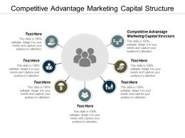 Competitive Advantage Marketing Capital Structure Cpb Ppt Powerpoint Presentation Layouts Background Cpb