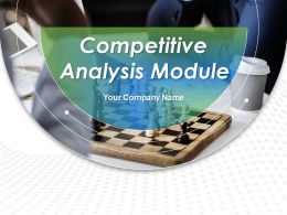 Competitive Analysis Module Powerpoint Presentation Slides