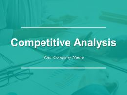 Competitive Analysis Powerpoint Presentation Slides