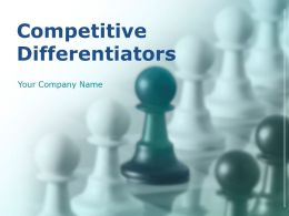 Competitive Differentiators Powerpoint Presentation Slides