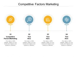 Competitive Factors Marketing Ppt Powerpoint Presentation Ideas Images Cpb