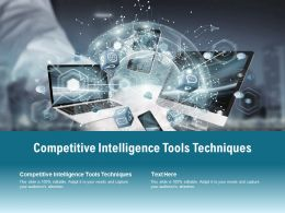 Competitive Intelligence Tools Techniques Ppt Powerpoint Presentation Inspiration Example File Cpb