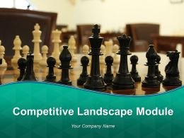 Competitive Landscape Module Powerpoint Presentation Slides
