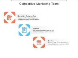 Competitive Monitoring Team Ppt Powerpoint Presentation Summary Grid Cpb