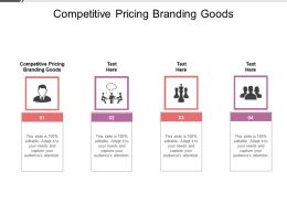 Competitive Pricing Branding Goods Ppt Powerpoint Presentation Ideas Themes Cpb