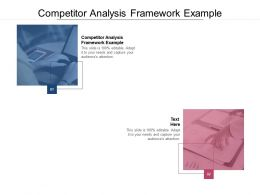 Competitor Analysis Framework Example Ppt Powerpoint Presentation Gallery Deck Cpb