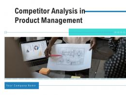 Competitor Analysis In Product Management Powerpoint Presentation Slides