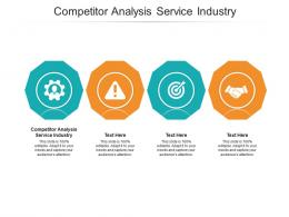 Competitor Analysis Service Industry Ppt Powerpoint Presentation Ideas Styles Cpb
