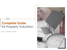 Complete Guide For Property Valuation Powerpoint Presentation Slides